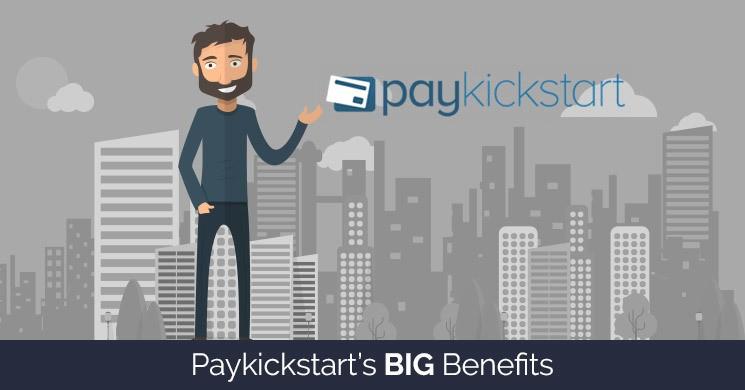 paykickstarts big benefits